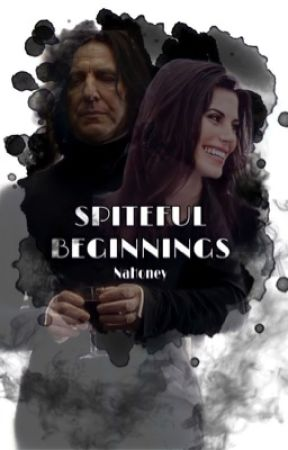 Spiteful Beginnings // Severus Snape x OC by NaHoney