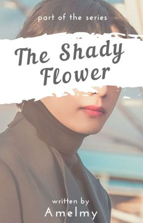 The Shady Flower by Amelmy02