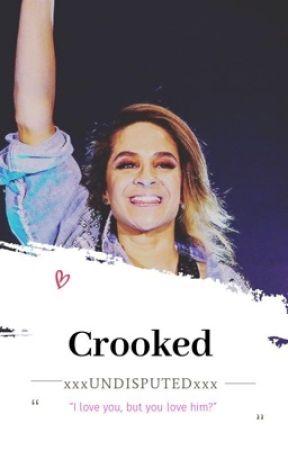 Crooked by xxxUNDISPUTEDxxx