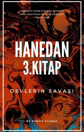 HANEDAN 3. KİTAP (DEVLERİN SAVAŞI) by EmrahYlmaz01