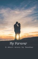 My Forever (Short Story) ✔️ by ambivertreader