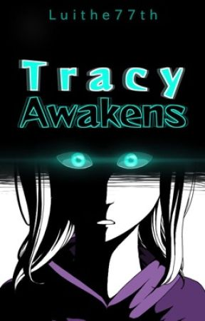 Tracy Awakens by Luithe77th