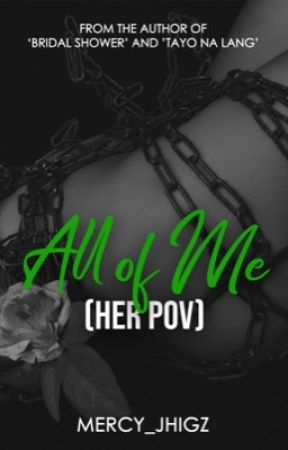 ALL OF ME (Completed) by mercy_jhigz