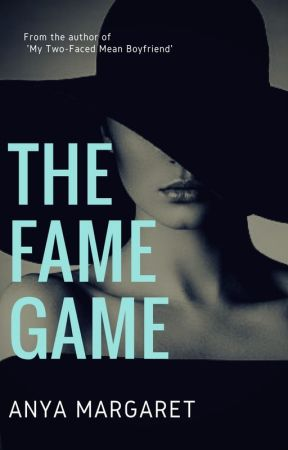 The Fame Game by AnyaMargaret_