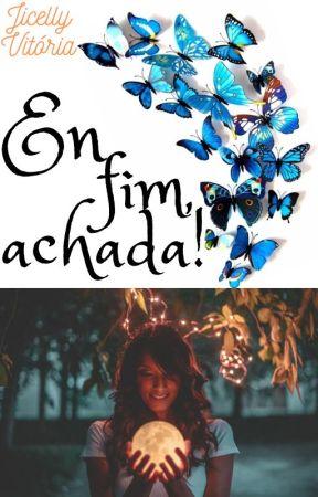 Enfim, achada! - Vol 2 by Jiih_Celly