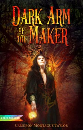 The Dark Arm of the Maker by CeeMTaylor