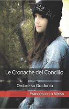 Le Cronache del Concilio- Ombre su Guidonia by cescolo90
