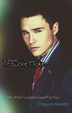 Trouble Maker by trayvonhaslam