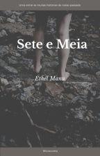 Sete e Meia by Ethel_Manu