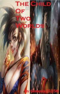 The Child Of Two Worlds: RWBY Harem X Male Kryptonian Saiyan Reader cover