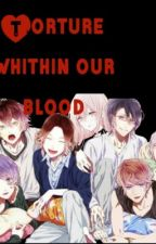 Diabolik Lovers: Torture Within  Our blood by itzelmin0306