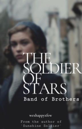 The Soldier of Stars [1] - Band of Brothers by wexhappyxfew
