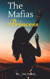The Mafias Princess (ON HOLD) cover