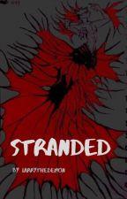 STRANDED by LarryTheDemon