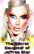 The Secret Daughter of Jeffree Star by KISSNATION