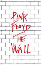 Pink Floyd, Behind the Wall by kmcbeme