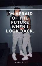 I'm afraid of the future when I look back. |DK| by intelligentsmoke
