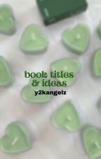 ↳ book titles & ideas **COMPLETED** by classifycherry