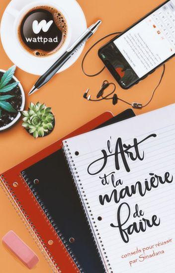 CONSEILS - L'Art et la manière de faire sur Wattpad