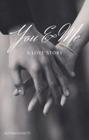 You & Me (slow updates) by ashleerenee17