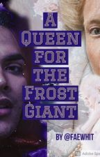 A Queen for the Frost Giant (Legends of Rahasia Book 0) by FaeWhit