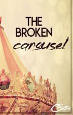 The Broken Carousel - a collection of random genres by Nyhterides