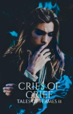 CRIES OF GRIEF • TALES OF HERMES 2 ✓ by poomyluuna