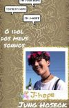 O idol dos meus sonhos- J-hope cover