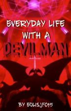 Everyday Life With A Devilman by Eolisjfc95