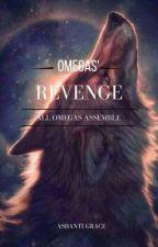 Omegas' Revenge || ✔ by A_Grace050