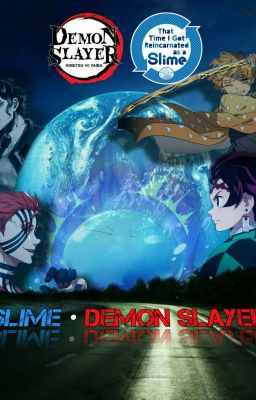 『 Slime Diệt Quỷ 』- Một con Slime lạc vào thế giới Kimetsu no Yaiba