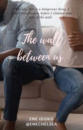 The Wall Between Us by EneChelsea