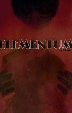 Elementum by itookagiantshit