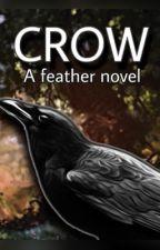 Crow - A Feather Novel by KuruKinaar