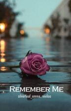 Remember Me by silverleaf_emma