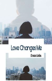 Love Changes Me cover