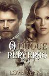 O DUQUE PERVERSO/ Concluído  cover