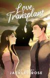 Love Transplant (✔️) cover