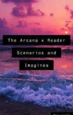 The Arcana (Scenarios and Imagines) by skeletonfuckr
