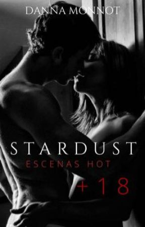 Stardust - ESCENAS HOT +18 💫🔥 by DannaMonnot