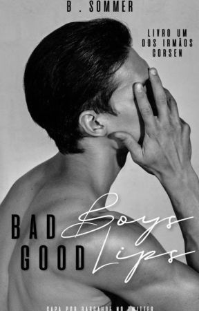 BAD BOY, GOOD LIPS #1 by thebsommer