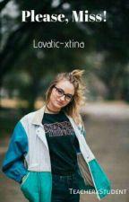 Please, Miss!(teacherxstudent) (GxG) by lovatic-xtina