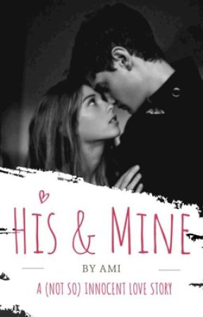 His & Mine | Sequel to Make It Known | ON HOLD by AmiTheDarkLady