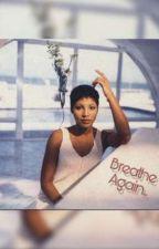 breathe again... by writersden_