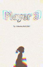 Player 3 (Sequel to Dreamer of the Game) (Smitty X Reader) by Crimson_Riot_Kiri
