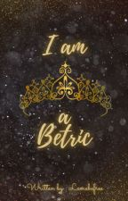 I AM A BETRIC by LEMEBEFREE