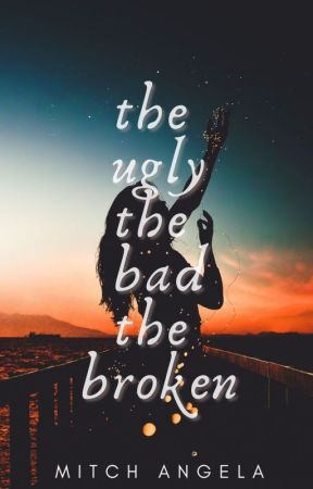The Ugly, The Bad, The Broken | A Depression Story |  by cappuchienooo