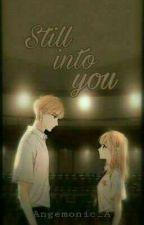 Still into you (ShortStory) by Angemonic_A