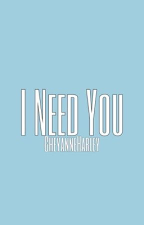 I Need You  by Gallavich1012