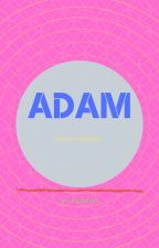 ADAM - Create Yourself by ThomasFierrMuort